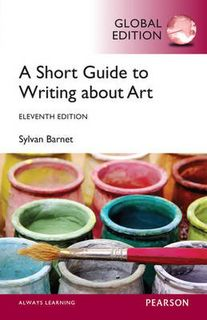 A Short Guide to Writing About Art, Global Edition (11th Edition)