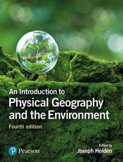 An Introduction to Physical Geography and the Environment (4th Edition)