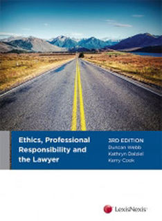 Ethics, Professional Responsibility and the Lawyer (3rd Edition)