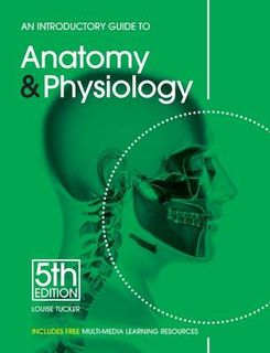 An Introductory Guide to Anatomy & Physiology (5th Edition)