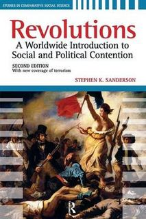 Revolutions: A Worldwide Introduction to Political and Social Change (2nd Edition)