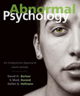 Abnormal Psychology: An Integrative Approach (8th Edition)