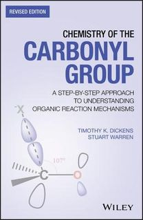 Chemistry of the Carbonyl Group: A Step-by-Step Approach to Understanding Organic Reaction Mechanisms (2nd Edition)