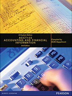 ACCT102: Accounting and Financial Information + MyLab Finance with Pearson eText (3rd Edition)
