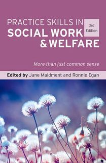 Practice Skills in Social Work and Welfare: More Than Just Common Sense (3rd Edition)