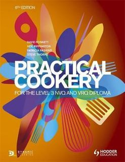 Practical Cookery for the Level 3 NVQ and VRQ Diploma, 6th edition (6th Edition)