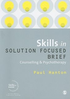 Skills in Solution Focused Brief Counselling and Psychotherapy