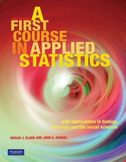 A First Course in Applied Statistics: With Applications in Biology, Business and the Social Sciences (2nd Edition)
