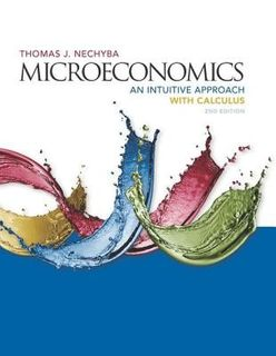 Microeconomics: An Intuitive Approach with Calculus (2nd Edition)