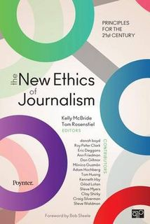 New Ethics of Journalism: Principles for the 21st Century