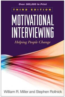 Motivational Interviewing: Helping People Change (3rd Edition)