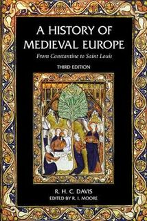 A History of Medieval Europe: From Constantine to Saint Louis (3rd Edition)
