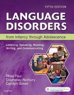 Language Disorders from Infancy through Adolescence: Listening, Speaking, Reading, Writing, and Communicating (5th Edition)