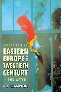 Eastern Europe in the Twentieth Century - And After (2nd Edition)