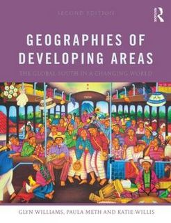 Geographies of Developing Areas: The Global South in a Changing World (2nd Edition)