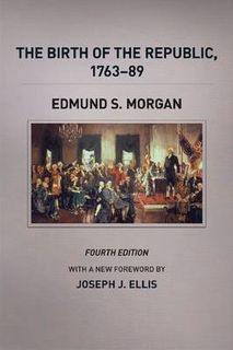 The Birth of the Republic, 1763-89 (4th Edition)