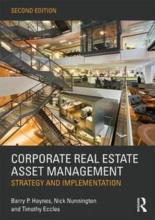 Corporate Real Estate Asset Management: Strategy and Implementation (2nd Edition)