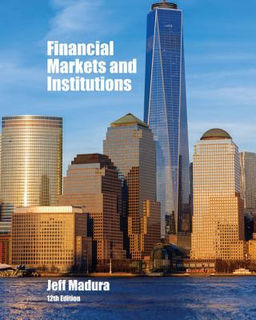 Financial Markets and Institutions (12th Edition)