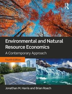 Environmental and Natural Resource Economics: A Contemporary Approach (4th Edition)