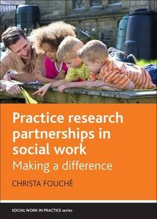 Practice Research Partnerships in Social Work: Making a Difference