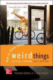 How to Think About Weird Things: Critical Thinking for a New Age (8th Edition)