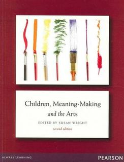Children, Meaning-Making and the Arts (2nd Edition)