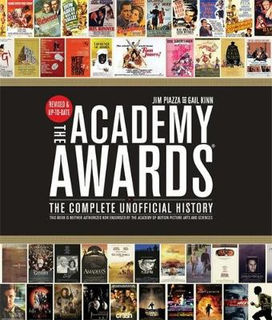 Academy Awards: The Complete Unofficial History
