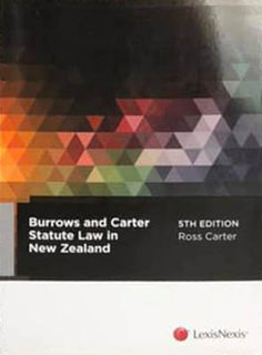 Burrows and Carter on Statute Law in New Zealand (5th Edition)