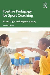 Positive Pedagogy for Sport Coaching (2nd Edition)