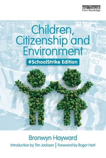 Children, Citizenship and Environment: Nurturing a Democratic Imagination in a Changing World (2nd Edition)