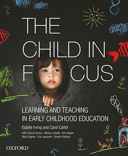 Child in Focus, The: Learning and Teaching in Early Childhood Education