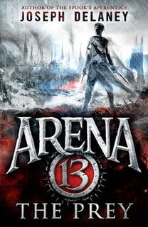 Arena 13 Trilogy #02: The Prey