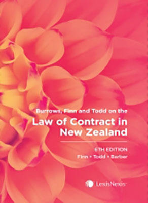 Burrows, Finn and Todd on Law of Contract in New Zealand (6th Edition)