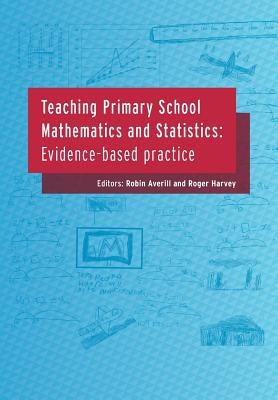 Teaching Primary School Mathematics and Statistics: Evidence-Based Practice