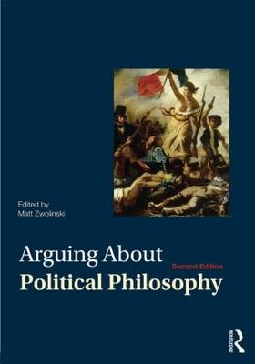 Arguing About Political Philosophy (2nd Edition)