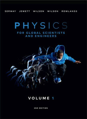 Physics For Global Scientists and Engineers - Volume 1 (2nd Edition)