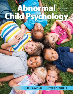 Abnormal Child Psychology (7th Edition)