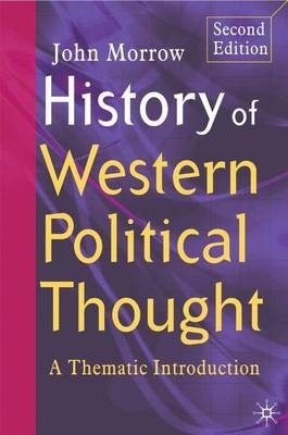 History of Western Political Thought: A Thematic Introduction (2nd Edition)