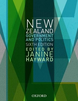 New Zealand Government and Politics (6th Edition)