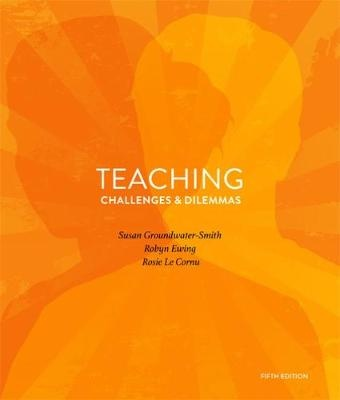 Teaching Challenges and Dilemmas (5th Edition)
