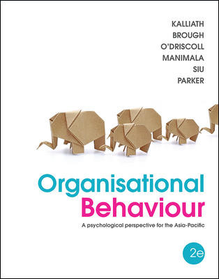 Organisational Behaviour: A Psychological Perspective For The Asia-Pacific (2nd Edition)