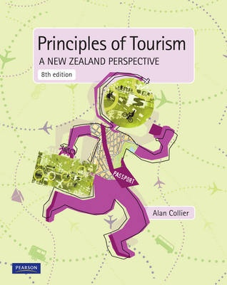Principles of Tourism: A New Zealand Perspective (8th Edition)