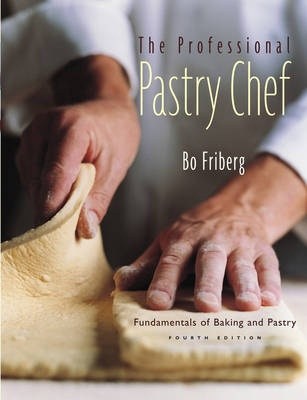 The Professional Pastry Chef: Fundamentals of Baking and Pastry (4th Edition)