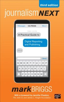 Journalism Next: A Practical Guide to Digital Reporting and Publishing (3rd Edition)