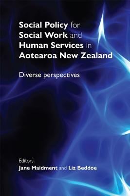 Social Policy for Social Work and Human Services in Aotearoa New Zealand: Diverse Perspectives