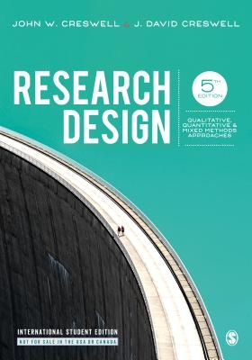 Research Design: Qualitative, Quantitative, and Mixed Methods Approaches (5th Edition)