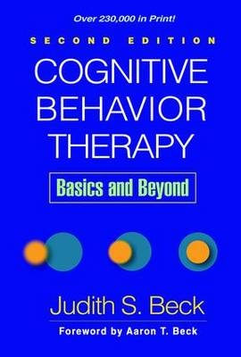 Cognitive Behavior Therapy: Basics and Beyond (2nd Edition)