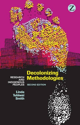 Decolonizing Methodologies: Research and Indigenous Peoples (2nd Edition)