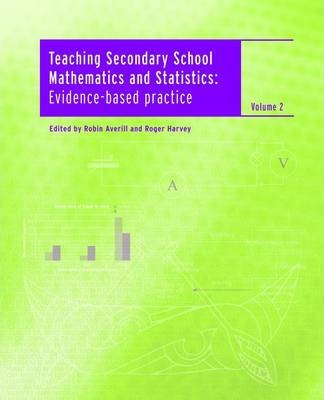 Teaching Secondary School Mathematics and Statistics: Evidence-Based Practice - Volume 2