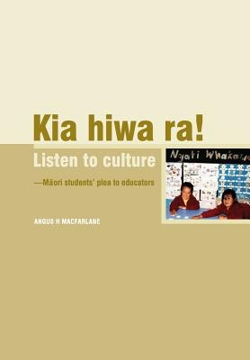 Kia Hiwa Ra! Listen to Culture: Maori Students Plea to Educators